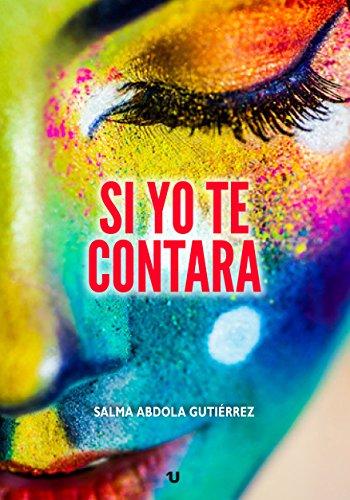 Si yo te contara por Salma Abdola Gutiérrez