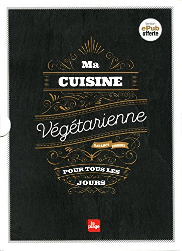 Ma cuisine végétarienne pour tous les jours - Edition Premium par Garance Leureux