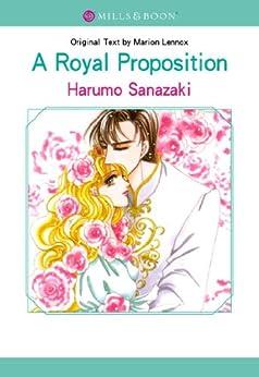 A Royal Proposition (Mills & Boon comics) by [SANAZAKI, HARUMO, LENNOX, MARION]