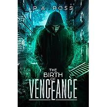 The Birth of Vengeance: Vampire Formula Series Book 1