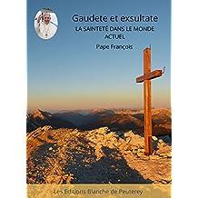Gaudete et Exsultate: La sainteté dans le monde actuel