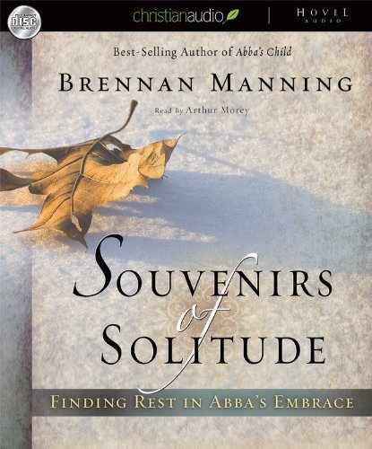 souvenirs-of-solitude-finding-rest-in-abbas-embrace-by-brennan-manning-2009-09-01