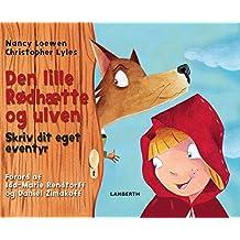 Den lille rødhætte og ulven – skriv dit eget eventyr