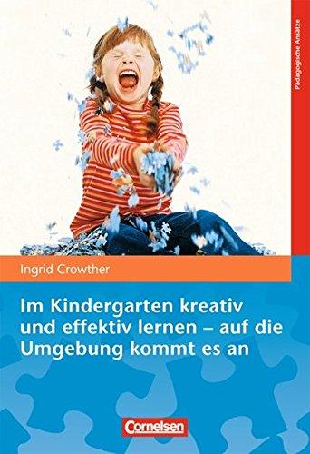 Im Kindergarten kreativ und effektiv lernen - auf die Umgebung kommt es an