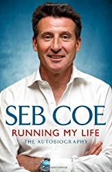 Running My Life - The Autobiography by Coe, Seb (2012)