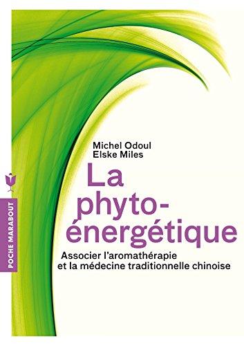 La phyto-énergétique: Associer l'a...