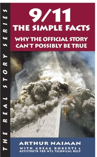 [9/11: The Simple Facts (Real Story (Soft Skull Press))] [By: Naiman, Arthur] [August, 2011]