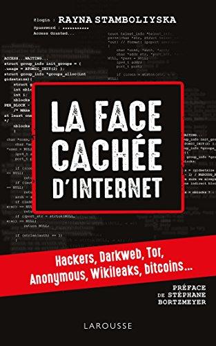 La face cachée d'internet : hackers, dark net... par Rayna Stamboliyska
