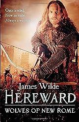 Hereward: Wolves of New Rome: (Hereward 4) by James Wilde (4-Jun-2015) Paperback