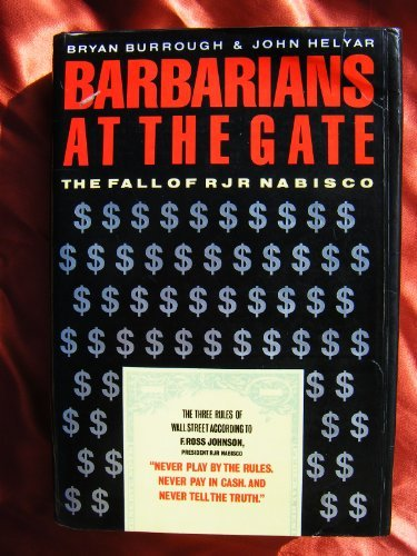 Barbarians at the Gate: Fall of R.J.R. Nabisco by Bryan Burrough (1990-03-19)