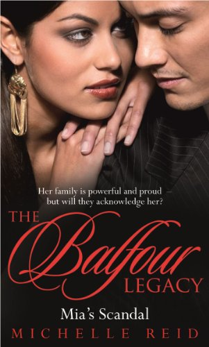 Mia's Scandal (Mills & Boon Special Releases) (Mills & Boon Special Releases - The Balfour Legacy)