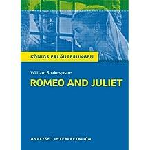 Romeo and Juliet - Romeo und Julia von William Shakespeare. Königs Erläuterungen.: Textanalyse und Interpretation mit ausführlicher Inhaltsangabe und Abituraufgaben mit Lösungen (English Edition)