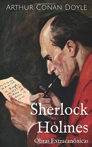 Sherlock Holmes - Obras Extracanônicas por Arthur Conan Doyle