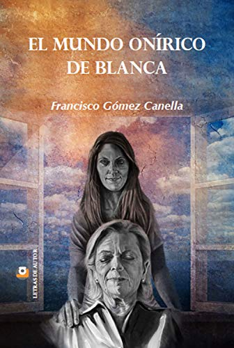 El mundo onírico de Blanca por Francisco Gómez Canella