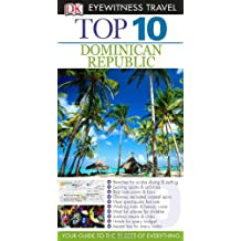 Top 10 Dominican Republic [With Map] (DK Eyewitness Top 10 Travel Guides)