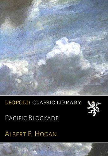 Pacific Blockade por Albert E. Hogan