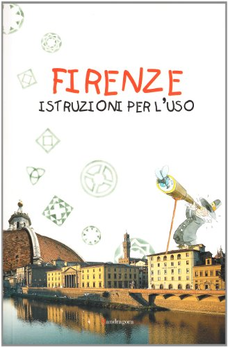Firenze: istruzioni per l'uso
