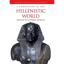 A Companion to the Hellenistic World (Blackwell Companions to the Ancient World)