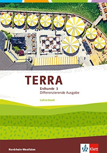 TERRA Erdkunde 3. Differenzierende Ausgabe Nordrhein-Westfalen: Lehrerband Klasse 9/10 (TERRA Erdkunde. Differenzierende Ausgabe für Nordrhein-Westfalen ab 2017)