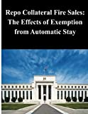 Repo Collateral Fire Sales - The Effects of Exemption from Automatic Stay