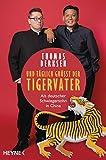 Und täglich grüßt der Tigervater: Als deutscher Schwiegersohn in China - Thomas Derksen