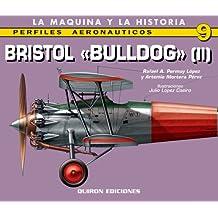 Bristol Bulldog II (Perfiles Aeronauticos: La Maquina y la Historia)