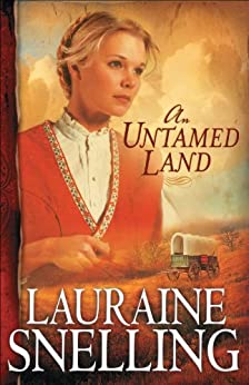 An Untamed Land (Red River of the North Book #1) by [Snelling, Lauraine]