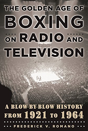 the-golden-age-of-boxing-on-radio-and-television-a-blow-by-blow-history-from-1921-to-1964