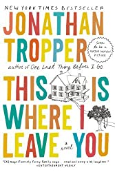 This Is Where I Leave You: A Novel by Tropper, Jonathan (2010) Paperback