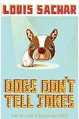 Dogs Don't Tell Jokes Paperback