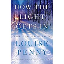 { HOW THE LIGHT GETS IN (CHIEF INSPECTOR GAMACHE NOVEL) - LARGE PRINT } By Penny, Louise ( Author ) [ Sep - 2013 ] [ Hardcover ]