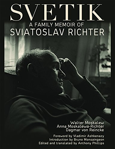 Svetik: A Family Portrait of Sviatoslav Richter