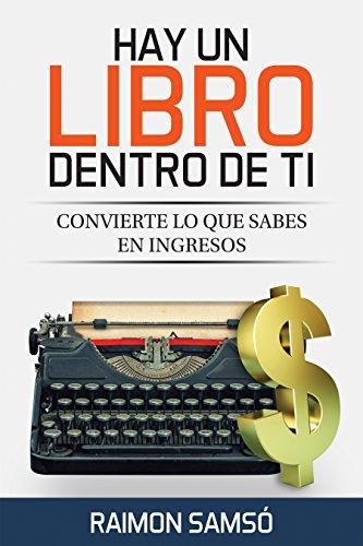 Hay un libro dentro de ti: Convierte lo que sabes en ingresos (Marketing nº 2) por Raimon Samsó