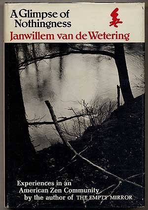 A Glimpse of Nothingness: Experiences in an American Zen Community by Janwillem Van De Wetering (1975-05-05)