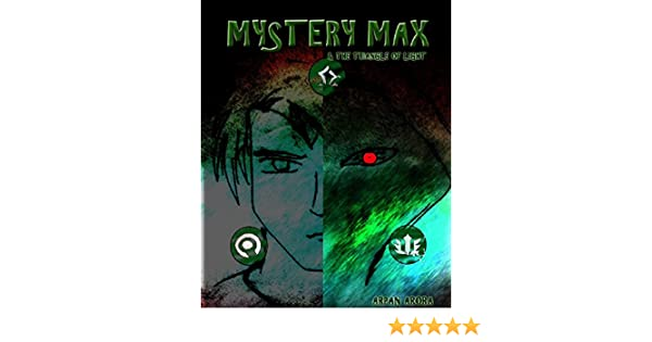 Mystery max the triangle of light ebook arpan arora amazon mystery max the triangle of light ebook arpan arora amazon kindle store fandeluxe Ebook collections