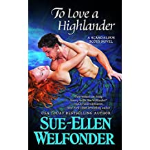 To Love a Highlander: Number 1 in series (Scandalous Scots)