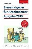 Steuerratgeber für Arbeitnehmer: Ausgabe 2019 - für Ihre Steuererklärung 2018; Walhalla Rechtshilfen
