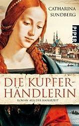 Die Kupferhändlerin: Roman aus der Hansezeit