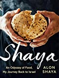 Shaya: An Odyssey of Food, My Journey Back to Israel (English Edition)