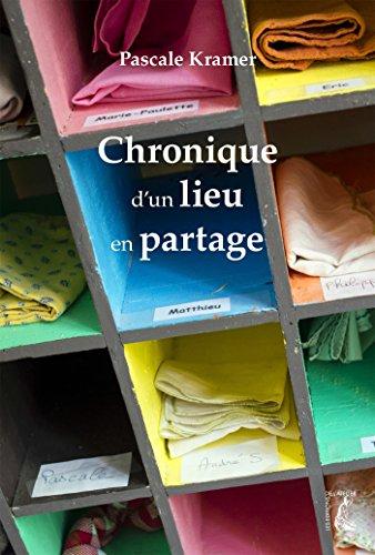 Chronique d'un lieu en partage (SOCIAL ECO H C) par Pascale Kramer