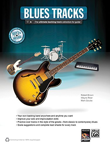 Blues Guitar Tracks: The Ultimate Backing Track Collection for Guitar, Book & MP3 CD