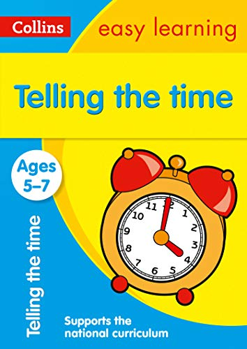 Telling the Time Ages 5-7: New Edition: easy telling the time practice for year 1 and year 2 (Collins Easy Learning KS1)