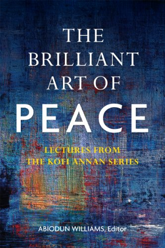 the-brilliant-art-of-peace-lectures-from-the-kofi-annan-series