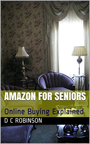 amazon-for-seniors-online-buying-explained-english-edition