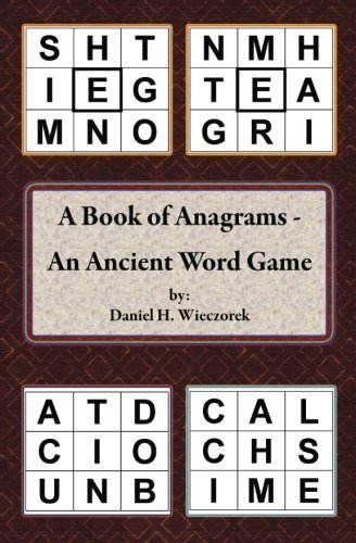 A Book of Anagrams - An Ancient Word Game by Mr. Daniel H. Wieczorek (2012-01-22)