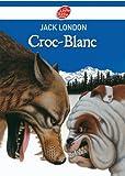 Croc-Blanc - Texte intégral (Classique t. 1104) - Format Kindle - 9782013231947 - 5,99 €
