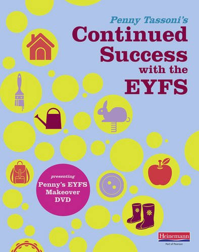Penny Tassoni's Continued Success with the EYFS: Presenting Penny's EYFS Makeover DVD