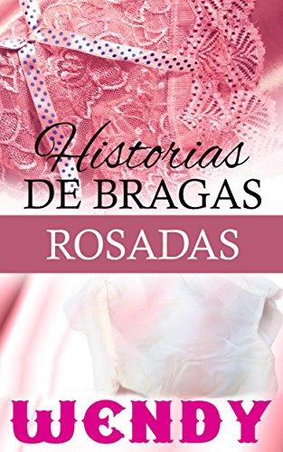 Historias de Bragas Rosadas por Wendy