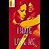 I hate U love me - tome 2