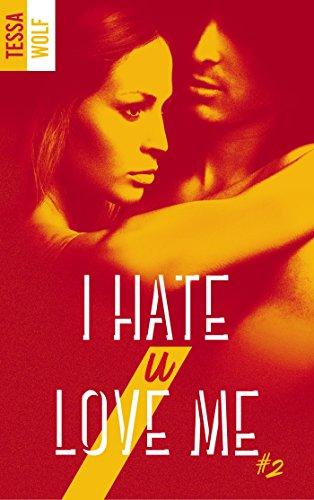 I hate U love me - tome 2 par Tessa Wolf